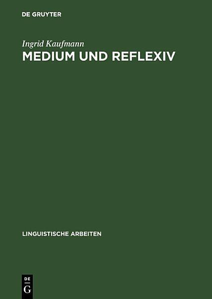 Medium und Reflexiv