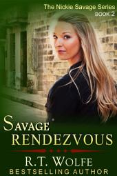 Savage Rendezvous (The Nickie Savage Series, Book 2)