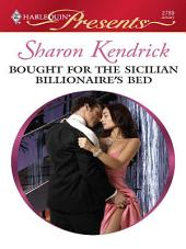 Bought for the Sicilian Billionaire's Bed: A Billionaire Romance