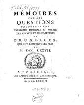 Mémoire en réponse à la question proposée par l'Académie Royale des Sciences et Belles-Lettres de Bruxelles qui ont remporté les prix: 1777