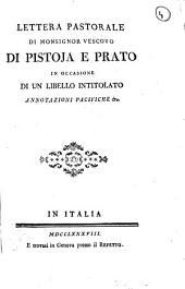 Lettera pastorale di monsignor vescovo di Pistoja e Prato in occasione di un libello intitolato annotazioni pacifiche &c.[Scipione de' Ricci!: Edizione 4