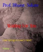 Waiting For You: Love Springs in Lover's Heart