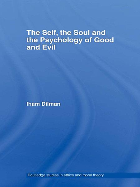 Download The Self  the Soul and the Psychology of Good and Evil Book