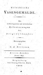 Griechische Vasengemälde ; Mit archäologischen und artistischen Erläuterungen der Originalkupfer: Band 2