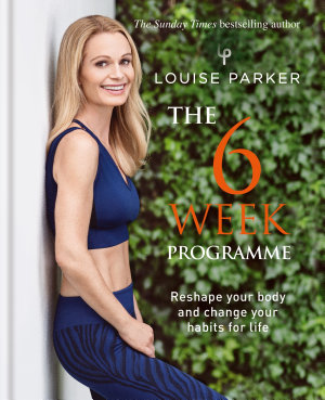 Louise Parker  The 6 Week Programme