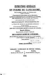 Instructions générales en forme de catéchisme, où l'on explique en abrégé, par l'ecriture sainte et par la tradition l'histoire et les dogmes de la religion