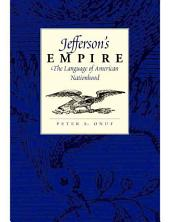 Jefferson's Empire: The Language of American Nationhood