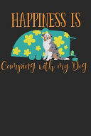 Happiness Is Camping with My Dog  Australian Shepherd Dog Breed Journal Lined Paper PDF