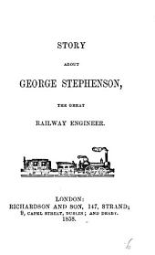 Story about George Stephenson, the great railway engineer: Volume 16