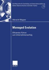 Managed Evolution: Effizientes Führen zum Unternehmenserfolg