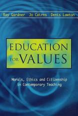 Education for Values  Morals  Ethics and Citizenship in Contemporary Teaching PDF