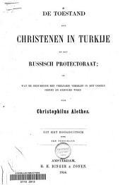 De toestand der christenen in Turkije en het Russich protectoraat: of wat er gedurende een veeljarig verblijf in het Oosten gezien en gehoord werd