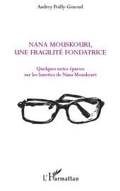 Nana Mouskouri, une fragilité fondatrice: Quelques notes éparses sur les lunettes de Nana Mouskouri
