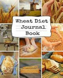 Wheat Diet Journal Book Book PDF