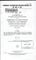 Commodity Distribution Program Reform Act of 1987, S. 305