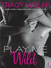 Play Me #1: Play Me Wild