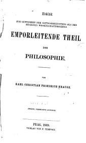 Der zur Gewissheit der Gotteserkenntniss als des höchsten Wissenschaftsprincipes emporleitende Theil der Philosophis