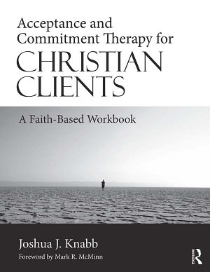 Acceptance and Commitment Therapy for Christian Clients PDF
