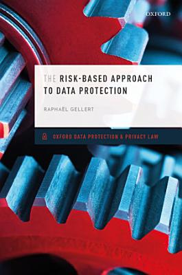 The Risk Based Approach to Data Protection PDF