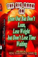 The Big Book On Lean Out But Don't Lean, Lose Weight But Don't Lose Time Waiting Written For Pererpetual Air Fitness Incorporated