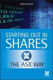 Starting Out in Shares the ASX Way: Edition 3