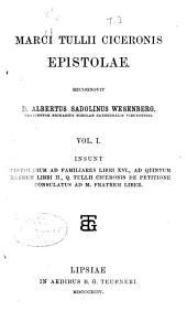 Marci Tullii Ciceronis Epistolae: Volume 1