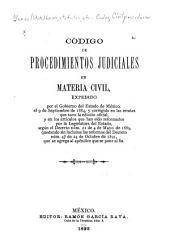 Código de procedimientos judiciales en materia civil expedido por el gobierno del estado de México el 9 de septiembre de 1884, y corregido en las erratas que tuvo la edición oficial, y en los artículos que han sido reformados por la Legislatura del estado ...