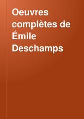 Oeuvres complètes de Emile Deschamps...: Poèsie (1-2)