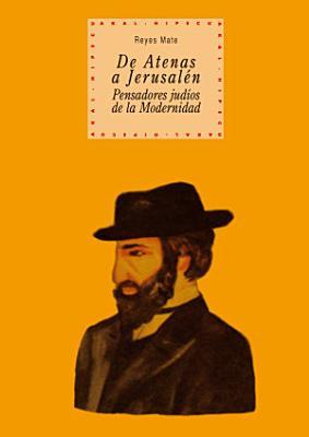 De Atenas A Jerusalen Pensadores Judios De La Modernidad