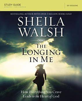 The Longing in Me Study Guide PDF