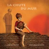 La Chute du Mur: Bringing Down the Wall (Traduction Française)