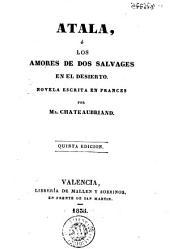 Atala, ó, Los amores de dos salvages en el desierto: novela escrita en frances