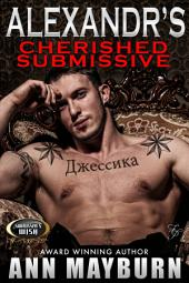 Alexandr's Cherished Submissive (A Contemporary Erotic Russian Mafia Romance)