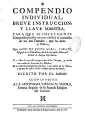 Compendio individual, breve instruccion, y llave maestra para que el inteligente Computista perciba con mas claridad el contenido de los dos Tratados