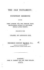 The Old Testament. Nineteen Sermons on the First Lessons for the Sundays, from Septuagesima to the Third Sunday After Trinity