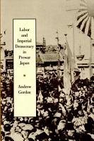 Labor and Imperial Democracy in Prewar Japan PDF