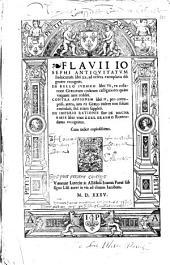 Antiquitatum Iudaicarum libri XX, De bello iudaico libri VII, Contra Apionem libri II , De imperio rationis, sive de Machabaeis liber unus a duo