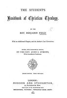 The Student s Handbook of Christian Theology  With an Additional Chapter  and the Author s Last Corrections  Edited  with Biographical Sketch  by J  C  Symons  Second Edition  Third Thousand PDF
