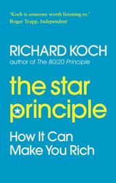 The Star Principle: How it Can Make You Rich