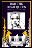 Bob the Drag Queen Coloring Book for Adults