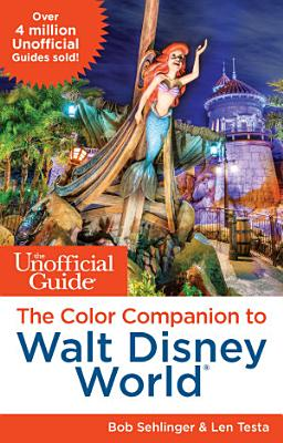 The Unofficial Guide  The Color Companion to Walt Disney World
