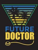 Future Doctor Notebook