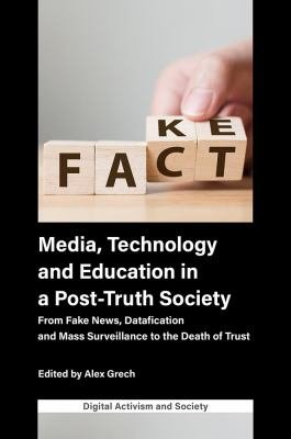 Media  Technology and Education in a Post Truth Society