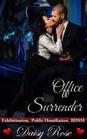 Office Surrender: Exhibitionism, Public Humiliation, BDSM