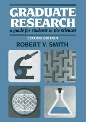 Graduate Research: A Guide for Students in the Sciences, Edition 2