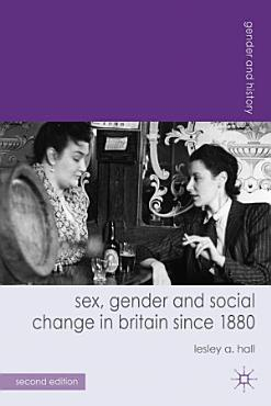 Sex  Gender and Social Change in Britain since 1880 PDF