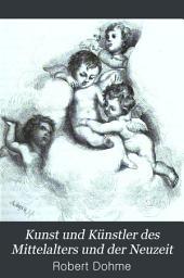 Kunst und Künstler des Mittelalters und der Neuzeit: Abth. Kunst und Künstler Spaniens, Frankreichs und Englands bis gegen das Ende des achtzehnten Jahrhunderts. l v. 1880