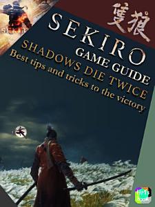 Sekiro Game Guide   Shadows Die Twice PDF