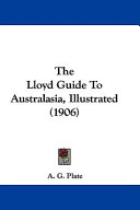 The Lloyd Guide to Australasia, Illustrated (1906)
