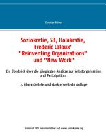 Soziokratie  S3  Holakratie  Frederic Laloux   Reinventing Organizations  und New Work PDF